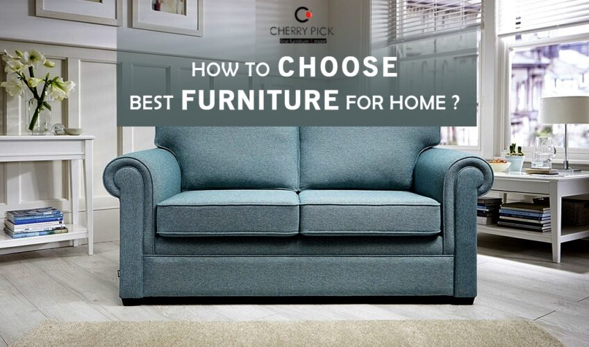 How to Choose Best Modern Furniture for Home