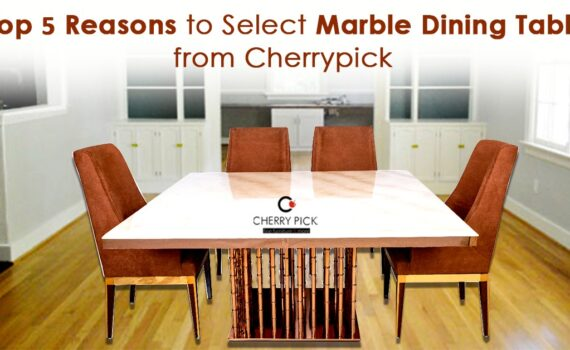 Top 5 Reasons to Select Marble Dining Table from CherryPick India
